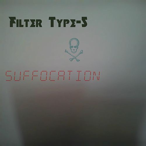 Filter Type-5 by Suffocation