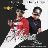 Ahora Llora (feat. Charly Craps) de Heyder