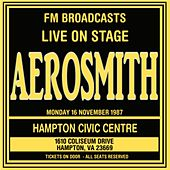 Live On Stage FM Broadcasts - Hampton Civic Centre 16th November 1987 by Aerosmith