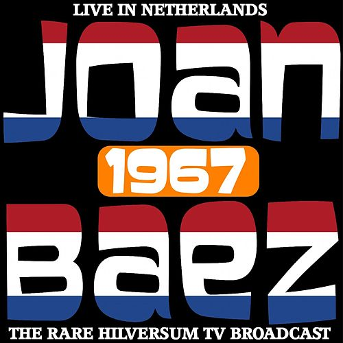 Live in the Netherlands 1967 - The Rare Hilversum TV Broadcast de Joan Baez
