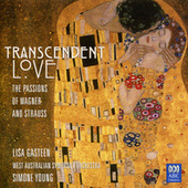 Transcendent Love - The Passions Of Wagner And Strauss by Simone Young