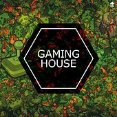 Gaming House by Various Artists