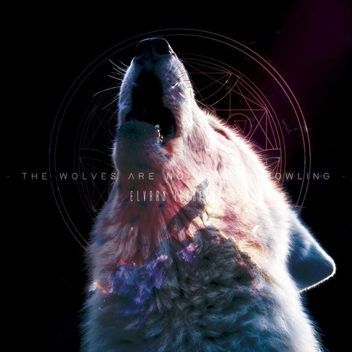 The Wolves Are No Longer Howling by Elvaan Ibanfure