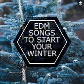 EDM Songs To Start Your Winter by Various Artists