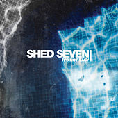 It's Not Easy (Edit) by Shed Seven