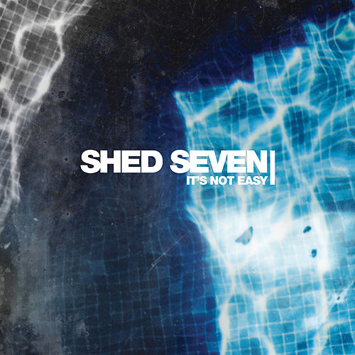 It's Not Easy (Edit) von Shed Seven