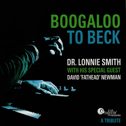 Boogaloo To Beck: A Tribute by Dr. Lonnie Smith