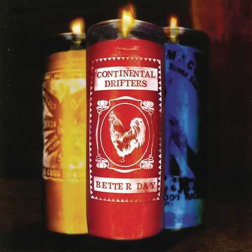 Better Day by Continental Drifters