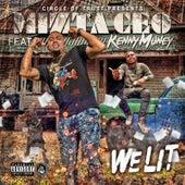 We Lit (feat. Kenny Muney) by Mizta CEO