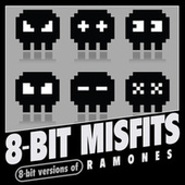 8-Bit Versions of Ramones by 8-Bit Misfits
