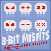 8-Bit Versions of The Killers by 8-Bit Misfits