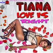 Love Is Right by Tiana