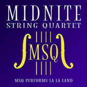 MSQ Performs La La Land by Midnite String Quartet