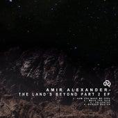 The Lands Beyond EP (Part.2) by Amir Alexander