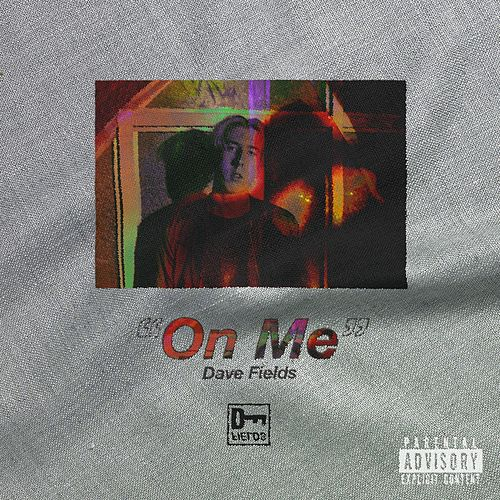 On Me by Dave Fields