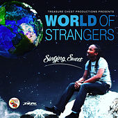 World of Strangers by Singing Sweet