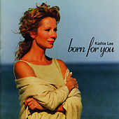 Born For You by Kathie Lee Gifford