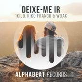 Deixe-Me Ir (Kiko Franco e Woak Remix) de 1Kilo