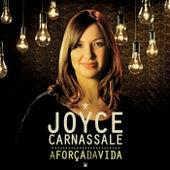 A Força da Vida by Joyce Carnassale