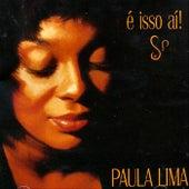 É Isso Aí de Paula Lima