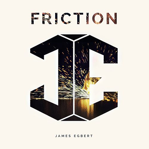 Friction - EP by James Egbert