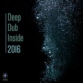 Deep Dub Inside 2016 - EP by Various Artists