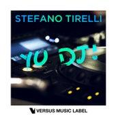 Yo DJ! by Stefano Tirelli