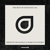 The Best Of Enhanced 2016, Mixed by Shanahan & Marcus Santoro - EP von Various Artists