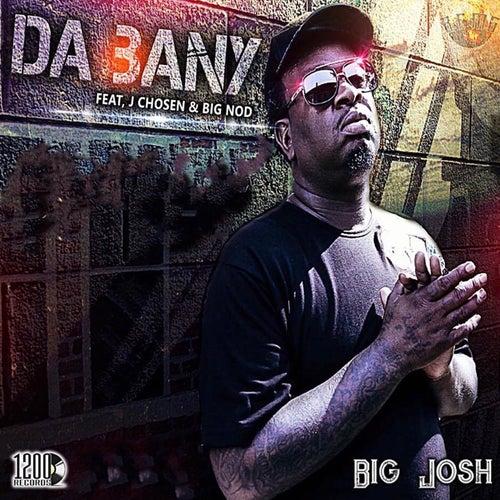 Da Bany (feat. Big Nod & J Chosen) by Big Josh
