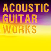 Acoustic Guitar Works by Various Artists