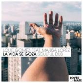 La Vida Se Goza (Soulful Dub) de Louie Gomez