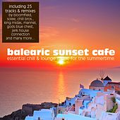Balearic Sunset Cafe - Essential Chill & Lounge Music For The Summertime by Various Artists