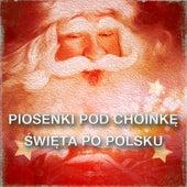 Piosenki pod choinkę - Święta po polsku by Various Artists