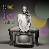 Sounds of Jazz to Relax – Instrumental Music, Calm Jazz, Anti Stress Sounds, Chilled Time, Peaceful Jazz by New York Jazz Lounge