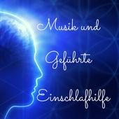 Musik und Geführte Einschlafhilfe - Entspannungsmusik mit Suggestionen by Meister der Entspannung und Meditation