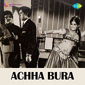 Achha Bura (Original Motion Picture Soundtrack) by Various Artists