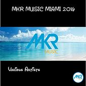 Mkr Music Miami 2016 - Ep by Various Artists