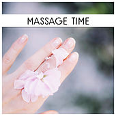 Massage Time – Calming New Age Music for Spa & Wellness, Massage, Beauty Lounge, Deep Relaxation by S.P.A