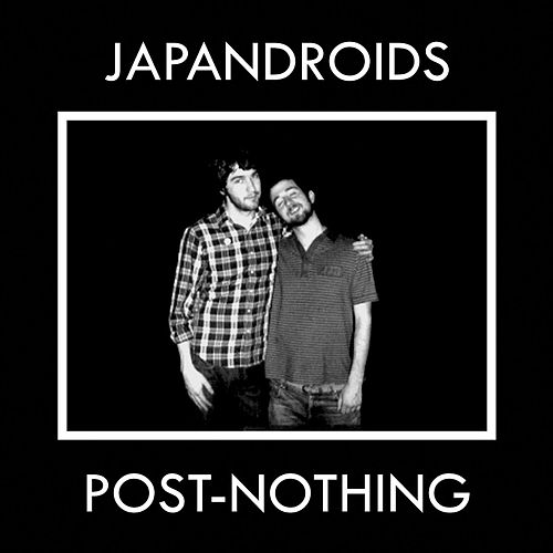 Post-Nothing by Japandroids
