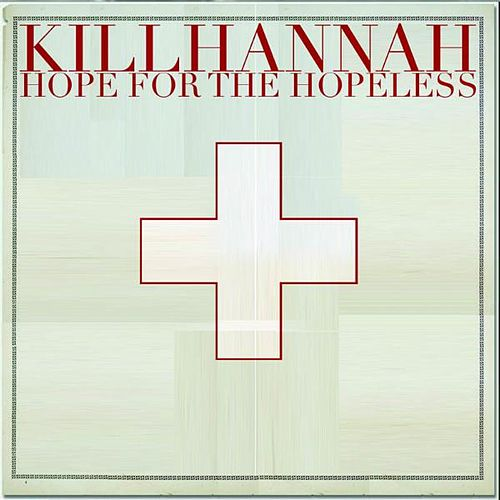 Hope For The Hopeless by Kill Hannah