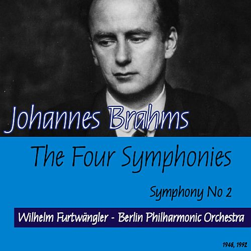Johannes Brahms : The Four Symphonies - Symphony No2 (1948, 1952) by Wilhelm Furtwängler
