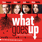 What Goes Up (Original Motion Picture Soundtrack) de Various Artists