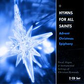 Hymns for All Saints: Advent, Christmas, Epiphany by Concordia Publishing House