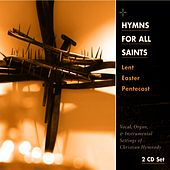 Hymns for All Saints: Lent, Easter, Pentecost by Concordia Publishing House