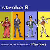 The Last of the International Playboys by Stroke 9