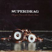 Changing Tires On The Road To Ruin by Superdrag