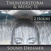 Thunderstorm and Music II (2 Hours) de Sound Dreamer