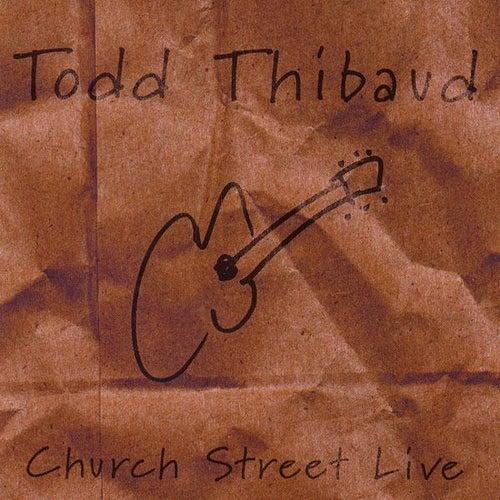 Church Street Live by Todd Thibaud