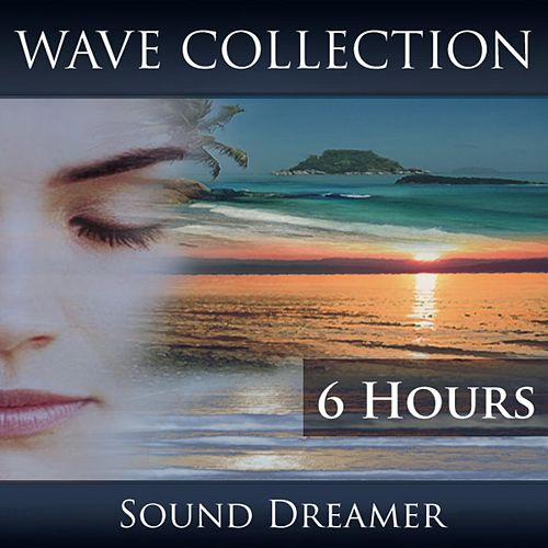 Wave Collection (6 Hours) by Sound Dreamer