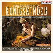 Humperdinck: Königskinder von Various Artists